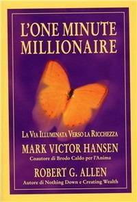 L' one minute millionaire. La via illuminata verso la ricchezza