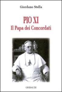 Pio XI. Il papa dei concordati