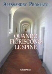 Quando fioriscono le spine. Profilo biografico della beata M. Giuseppina di Gesù Crocifisso carmelitana scalza