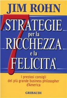 Nicocaradonna.it Sette strategie per la ricchezza e la felicità. I preziosi consigli del più grande business philospher d'America Image
