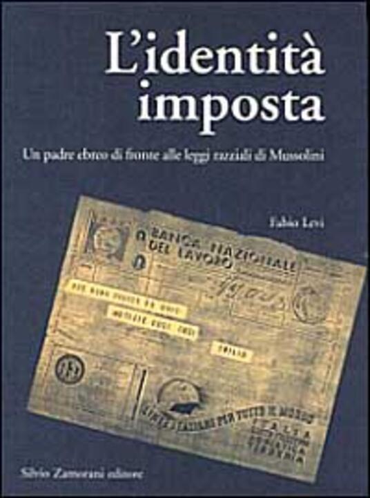 L' identità imposta. Un padre ebreo di fronte alle leggi razziali di Mussolini - Fabio Levi - copertina