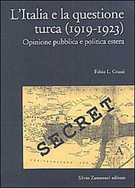 L' Italia e la questione turca (1919-1923). Opinione pubblica e politica estera - Fabio Grassi - copertina