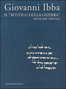 Libro Il rotolo della guerra. Ediz. critica Giovanni Ibba
