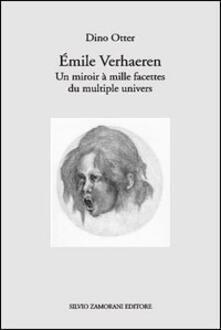 Émile Verhaeren. Un miroir à mille facettes du multiple univers. Con CD Audio - Dino Otter - copertina