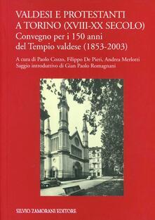 Valdesi e protestanti a Torino (XVIII-XX secolo) - Paolo Cozzo,Filippo De Pieri,Andrea Merlotti - copertina