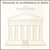 Elementi di architettura in Italia. Vol. 1: Greca, etrusca, romana.