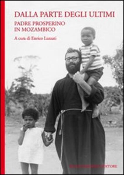 Dalla parte degli ultimi. Padre Prosperino in Mozambico - copertina