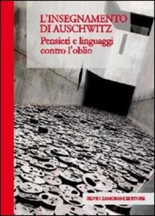 L' insegnamento di Auschwitz. Pensieri e linguaggi contro l'oblio - copertina
