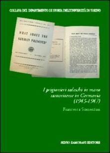 I prigionieri tedeschi in mano statunitense in Germania (1945-1947) - Francesca Somenzari - copertina