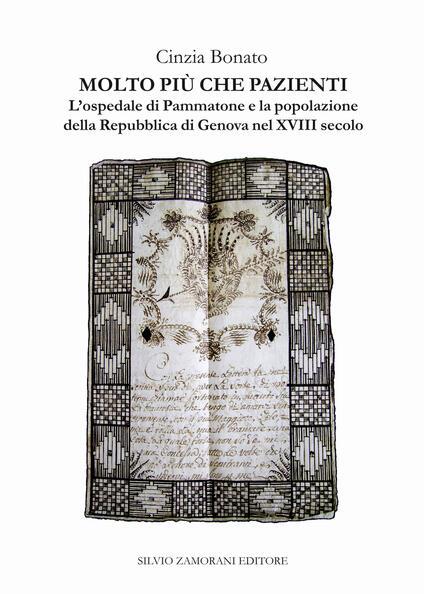 Molto più che pazienti. L'ospedale di Pammatone e la popolazione della Repubblica di Genova nel XVIII secolo - Cinzia Bonato - copertina
