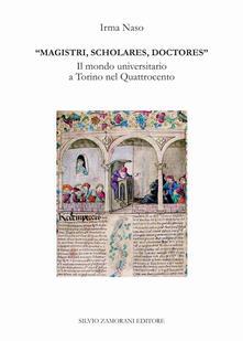 Magistri, scholares, doctores. Il mondo universitario a Torino nel Quattrocento - Irma Naso - copertina