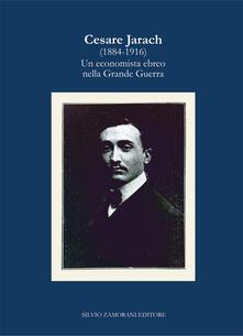 Cesare Jarach (1884-1916). Un economista ebreo nella Grande Guerra - Alberto Cavaglion,Francesco Forte - copertina