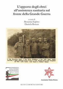 L' apporto degli ebrei all'assistenza sanitaria sul fronte della Grande Guerra. Atti del Convegno Trieste, 8 maggio 2016 - copertina