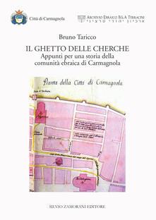 Il ghetto delle Cherche. Appunti per una storia della comunità ebraica di Carmagnola - Bruno Taricco - copertina