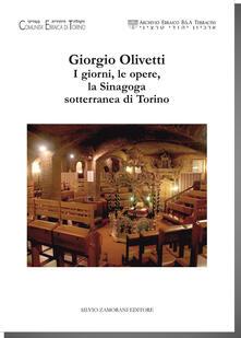 Giorgio Olivetti. I giorni, le opere, la Sinagoga sotterranea di Torino. Catalogo della mostra (Torino, 2 dicembre 2017-30 gennaio 2018) - copertina