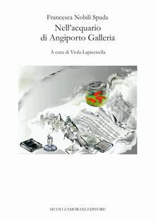 Nell'acquario di Angiporto Galleria - Francesca Nobili Spada - copertina