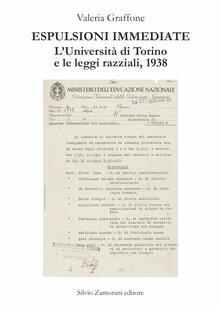 Espulsioni immediate. L'Università di Torino e le leggi razziali, 1938 - Valeria Graffone - copertina