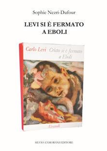 Levi si è fermato a Eboli - Sophie Nezri-Dufour - copertina
