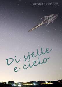 Di stelle e cielo - Loredana Baridon - ebook