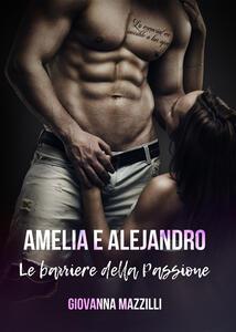 Amelia e Alejandro. Le barriere della passione