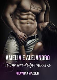 Vitalitart.it Amelia e Alejandro. Le barriere della passione Image