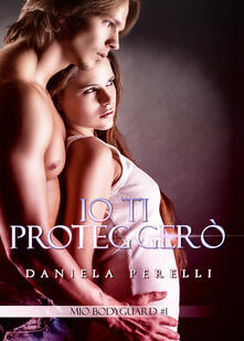 Io ti proteggerò. Mio bodyguard. Vol. 1.pdf
