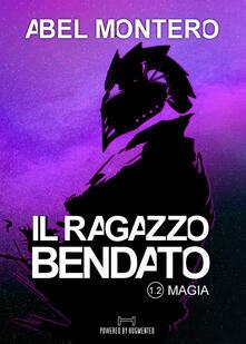 Steamcon.it Il ragazzo bendato. Magia. Saga del protettorato. Vol. 2 Image