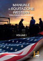Manuale di equitazione western. «Dalla base all'agonismo». Vol. 1