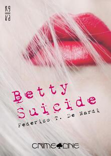 Betty Suicide - Federico T. De Nardi - copertina