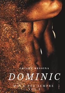 Dominic. Mai e per sempre. Vol. 2