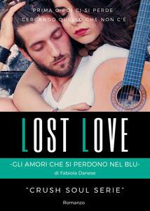 Lost love. Gli amori che si perdono nel blu. Crush soul series