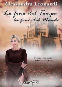 La fine del tempo, la fine del mondo - Alessandra Leonardi - ebook