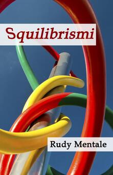 Squilibrismi - Rudy Mentale - copertina
