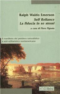 Libro Self-Reliance-La fiducia in se stessi Ralph W. Emerson
