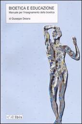 Bioetica e educazione. Manuale per l'insegnamento della bioetica