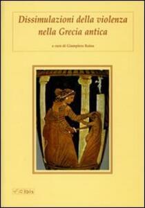 Dissimulazioni della violenza nella Grecia antica