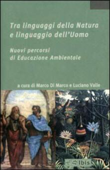 Tra linguaggi della Natura e linguaggio dellUomo. Nuovi percorsi di educazione ambientale.pdf