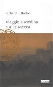 Viaggio a Medina e a La Mecca - Richard F. Burton - copertina