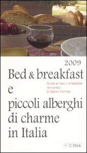 Bed & breakfast e piccoli alberghi di charme in Italia 2009