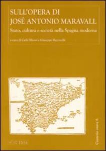 Sull'opera di José Antonio Maravall. Stato, cultura e società nella Spagna moderna
