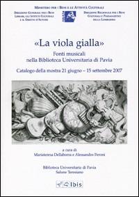 «La viola gialla». Fonti musicali nella biblioteca universitaria di Pavia - - wuz.it