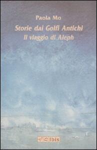 Storie dai golfi antichi. Il viaggio di Aleph