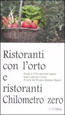 Ristoranti con lorto e ristoranti a chilometro zero. Guida a 415 ristoranti italiani buoni, genuini e vicini.pdf