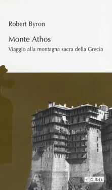 Monte Athos. Viaggio alla montagna sacra della Grecia - Robert Byron - copertina
