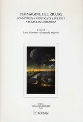 L' immagine del rigore. Committenza artistica di e per Pio V a Roma e in Lombardia