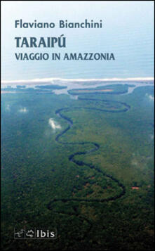 Letterarioprimopiano.it Taraipù. Viaggio in Amazzonia Image