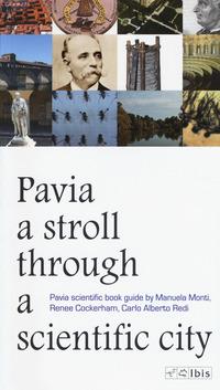 A A stroll through a scientific city. Pavia scientific book guide - Monti Manuela Cockerham Renee Redi Carlo Alberto - wuz.it