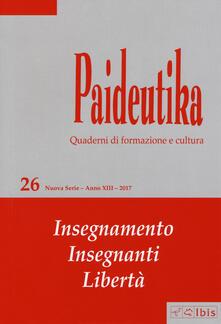 Paideutika. Vol. 26: Insegnamenti, insegnanti, libertà..pdf