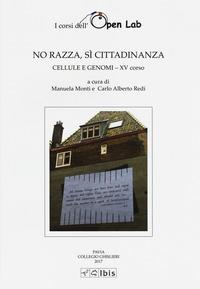 No razza, sì cittadinanza. Cellula e genomi XV corso - Redi Carlo Alberto Monti Manuela - wuz.it