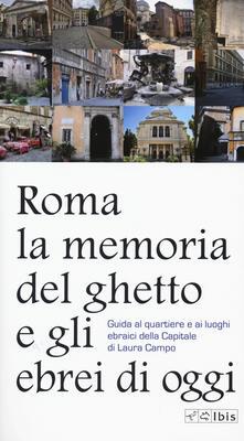 Festivalpatudocanario.es Roma. La memoria del ghetto e gli ebrei di oggi. Guida al quartiere e ai luoghi ebraici della Capitale Image